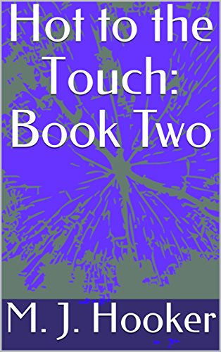 hot-to-the-touch-book-two-english-edition