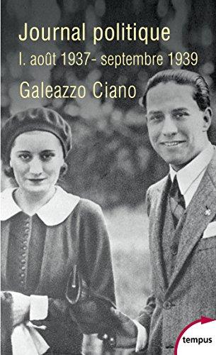 Journal politique, Tome 1 : août 1937-septembre 1939 (TEMPUS) par Galeazzo CIANO