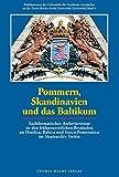 Pommern, Skandinavien und das Baltikum: Sachthematisches Archivinventar zu den frühneuzeitlichen Beständen an Nordica, Baltica und Sueco-Pomeranica im Staatsarchiv Stettin -