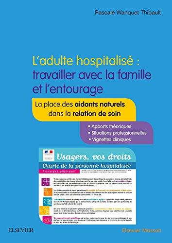 L'adulte hospitalisé : travailler avec la famille et l'entourage: La place des aidants naturels dans la relation de soin
