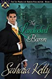 The Landlocked Baron (The Six Pearls of Baron Ridlington Book 1) by Sahara Kelly