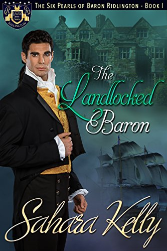 The Landlocked Baron: A Risqué Regency Romance (The Six Pearls of Baron Ridlington Book 1)