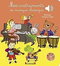 Mes instruments de musique classique par Émilie Collet