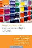 Blackstone's Guide to the Consumer Rights Act 2015 (Blackstone's Guides)