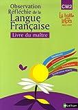 Image de Observation Réflechie de la Langue Française CM2 : Livre du maître