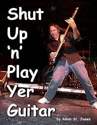 Shut Up 'n' Play Yer Guitar (English Edition)