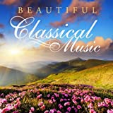 Beautiful Classical Music: Most Popular Classics for Studying, Relaxing and Sleeping