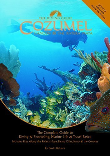 The Diving Guide: Cozumel, Cancun & the Riviera Maya by David Behrens (2003-12-01)