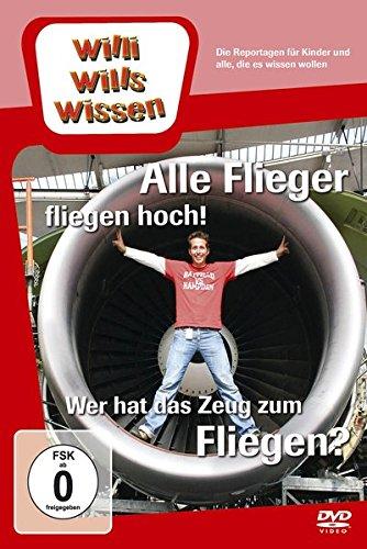 Willi Wills Wissen - Alle Flieger fliegen hoch! / Wer hat das Zeug zum Fliegen?