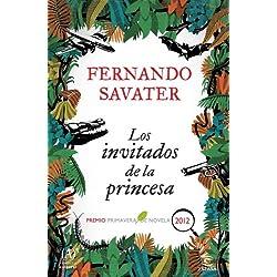 Los invitados de la princesa: Premio Primavera 2012 (ESPASA NARRATIVA)