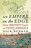 An Empire On The Edge: How Britain Came To Fight...