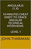AngularJS (1.x) : 10 minutes cheat sheet to crack Angular technical interviews : Level 1