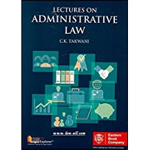 Lectures on Administrative Law by C. K. Takwani