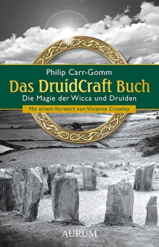 Das DruidCraft Buch: Die Magie der Wicca und Druiden