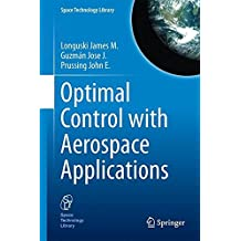 Optimal Control with Aerospace Applications (Space Technology Library)