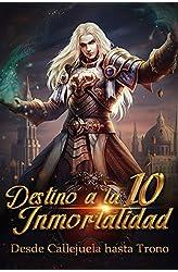 Descargar gratis Desde Callejuela hasta Trono: Destino Divino a la Inmortalidad 10: Hechos ocultos en .epub, .pdf o .mobi