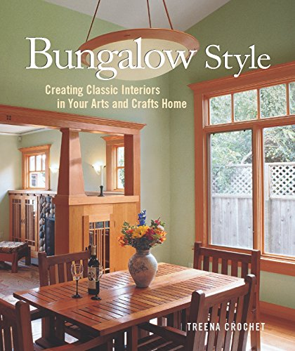 Download Bungalow Style: Creating Classic Interiors in Your Arts and Crafts Home