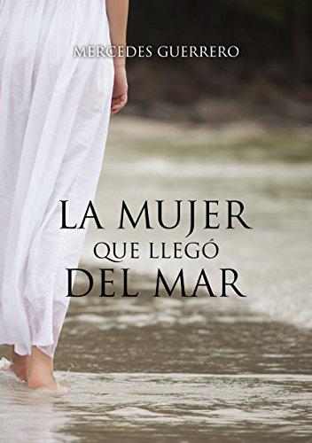 LA MUJER QUE LLEGÓ DEL MAR por Mercedes Guerrero