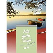 Die gute Saat 2018 - Abreißkalender: Der evangelistische Kalender mit klarer biblischer Botschaft. Abreißkalender