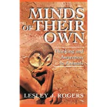 Minds Of Their Own: Thinking And Awareness In Animals