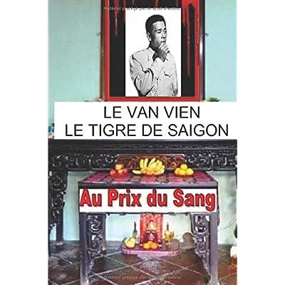LE VAN VIEN Le Tigre de Saigon