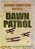Dawn Patrol (The Victory Trilogy) by Richard Townshend Bickers