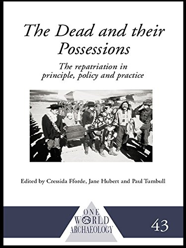 The Dead and their Possessions: Repatriation in Principle, Policy and Practice (One World Archaeology Book 43) (English Edition)