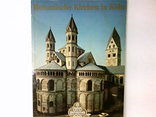 Romanische Kirchen in Köln = Romanesque churches in Cologne.