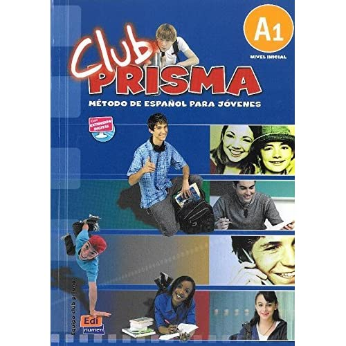 Club PRISMA / PRISMA Club: Metodo de espanol para jovenes nivel inicial A1 / Spanish Methods for Young Adults Beginners Level A1 by Isabel Bueso (June 30,2007)