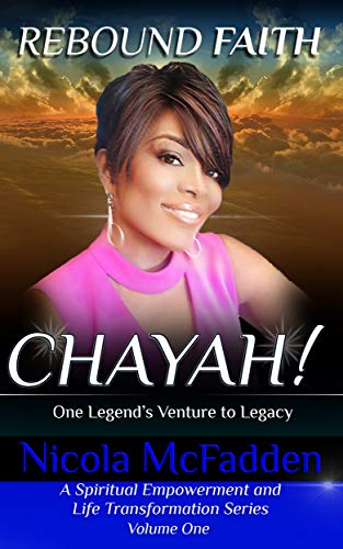 Rebound Faith: CHAYAH! (Volume One): One Legend's Venture to Legacy (English Edition)