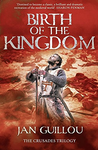 Birth of the Kingdom: 3/3 (Crusades Trilogy 3) por Jan Guillou