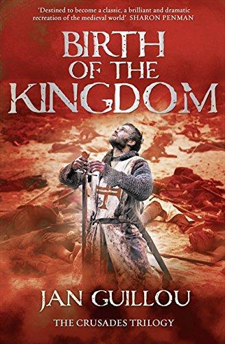 Birth of the Kingdom: 3/3 (Crusades Trilogy 3)