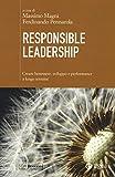 Responsible leadership. Creare benessere, sviluppo e performance a lungo termine