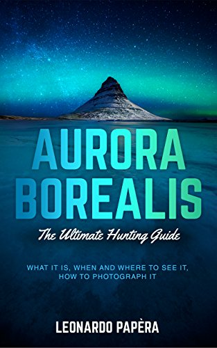 aurora-borealis-the-ultimate-hunting-guide-english-edition