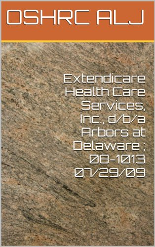 08 Arbor (Extendicare Health Care Services, Inc., d/b/a Arbors at Delaware ; 08-1013  07/29/09 (English Edition))