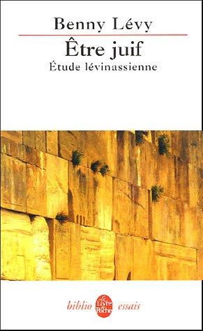 Etre juif : Etude lévinassienne par Benny Lévy