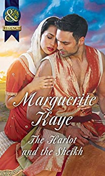 The Harlot And The Sheikh (Mills & Boon Historical) (Hot Arabian Nights, Book 3) by [Kaye, Marguerite]