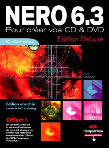 Nero 6.3: Pour créer vos CD et DVD