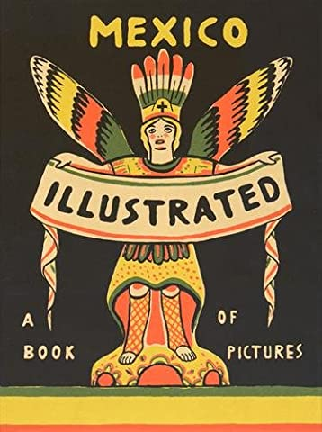 Mexico illustrated 1920-1950 : Books, periodicals, and posters