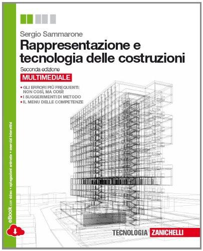 Rappresentazione e tecnologia delle costruzioni. Per le Scuole superiori. Con espansione online