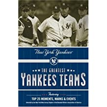 The Greatest Yankees Teams: New York Yankees