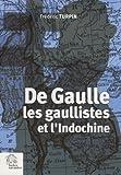 De Gaulle, les gaullistes et l'Indochine 1940-1956