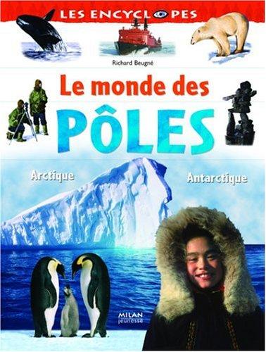 Le monde des ples : Arctique Antarctique
