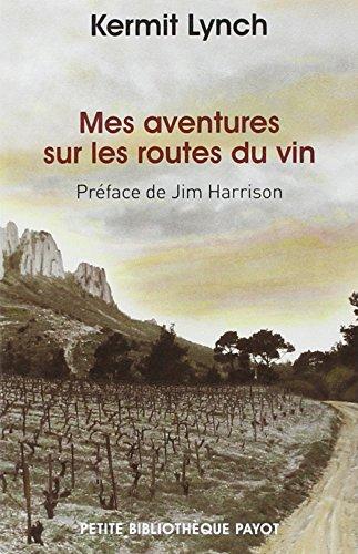Mes Aventures Sur Les Routes Du Vin [Pdf/ePub] eBook