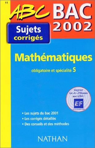 Mathématiques : Obligatoire et spécialité S, sujets corrigés