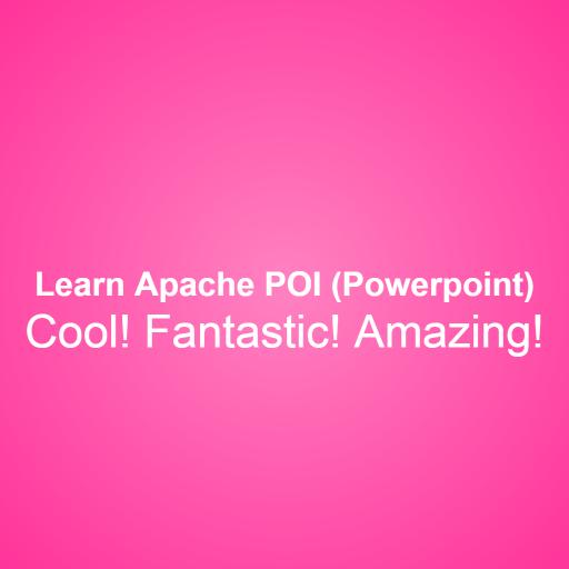 Learn Apache POI (Powerpoint)