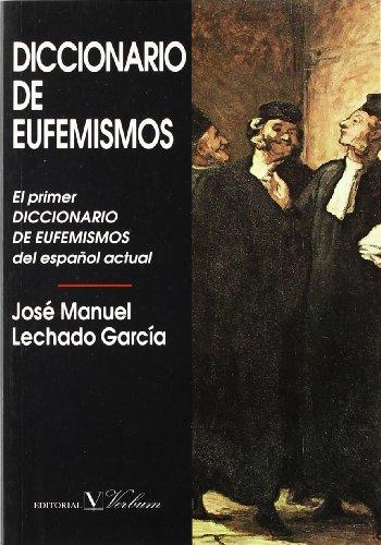 Diccionario De Eufemismos Y De Expresiones Eufemísticas Actuales
