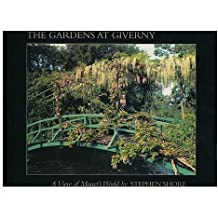 The gardens at Giverny : a view of Monet's world / by Stephen Shore ; introduction by John Rewald ; essays by Gerald van der Kemp and Daniel Wildenstein