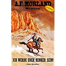 Ich werde euer Henker sein: Ein Hank Shooter Western