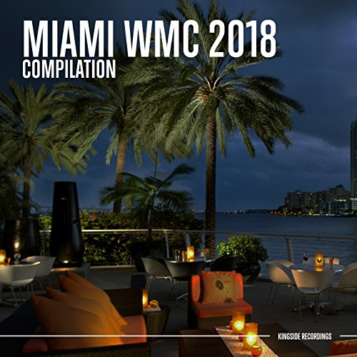 Miami WMC 2018 (Compilation)